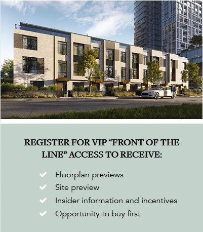 Register for front of the line access to receive -Floorplan previews, site preview, insider information & incentives, opportunity to buy first